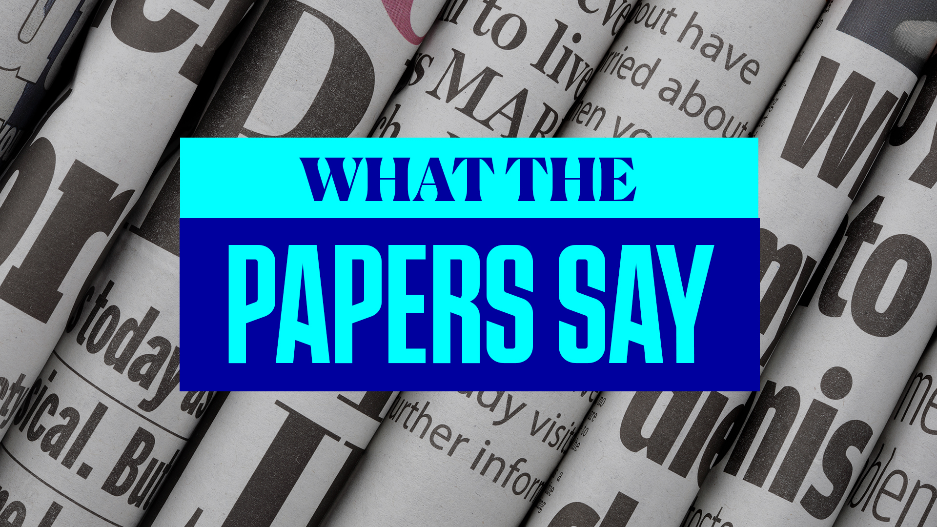Club-0726-content-graphics-what-the-papers-say-1920x1080px_21.22